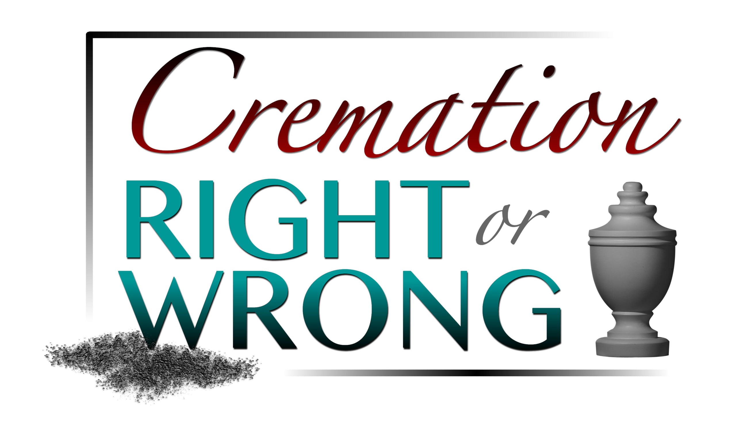 Cremation: Right or Wrong Graphic