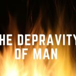 Depravity of Man (Graphic)