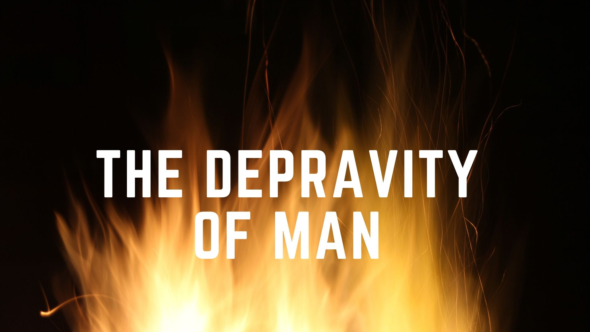Depravity of Man (Graphic)